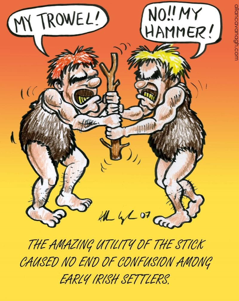 Caveman cartoon 2 cavemen fighting over a stick, one saying MY TROWEL and the other saying NO MY HAMMER!