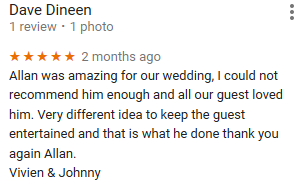 Allan was amazing for our wedding, I could not recommend him enough and all our guest loved him. Very different idea to keep the guest entertained and that is what he done thank you again Allan.