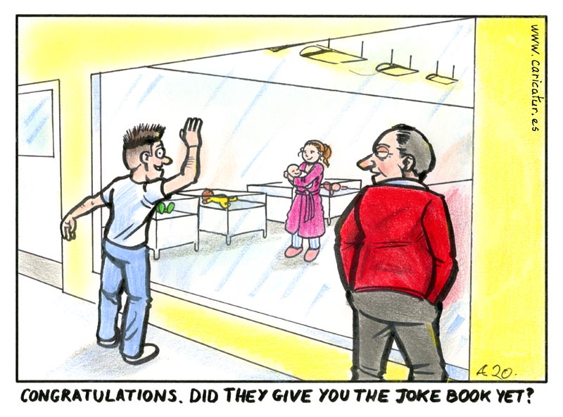 "dad joke cartoon, two men looking in the window of a maternity ward. The younger man is waving at his partner who is holding their baby. The older man is saying ""Congratulations. Did they give you the joke book yet?"""