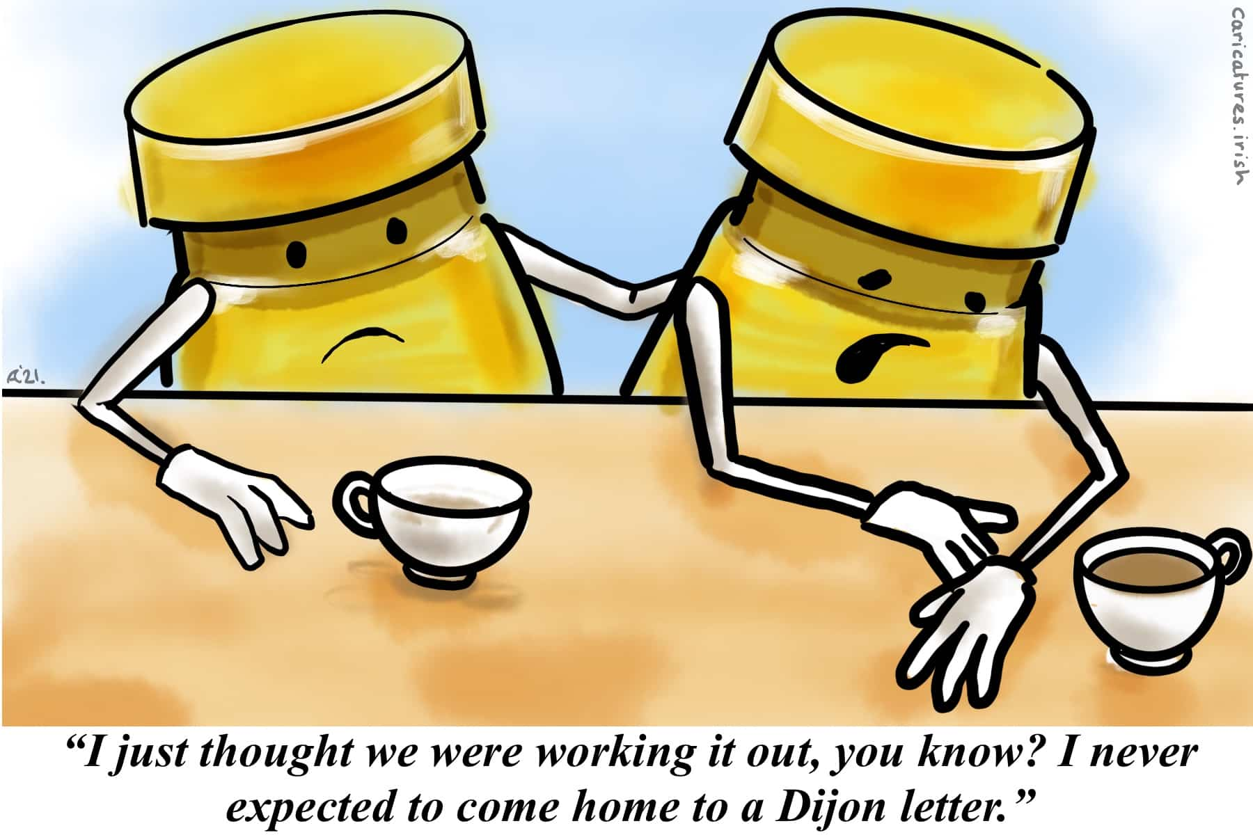 Two jars of mustard are drinking coffee at a counter. One looks sad. Caption: I just thought we were working it out, you know? I never expected to come home to a Dijon letter.